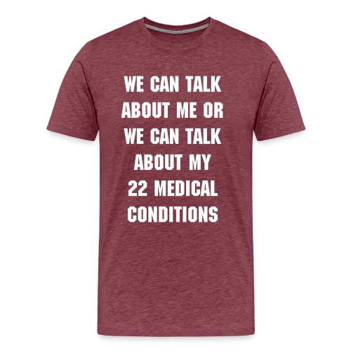 WE CAN TALK ABOUT ME OR... - Men's Premium T-Shirt