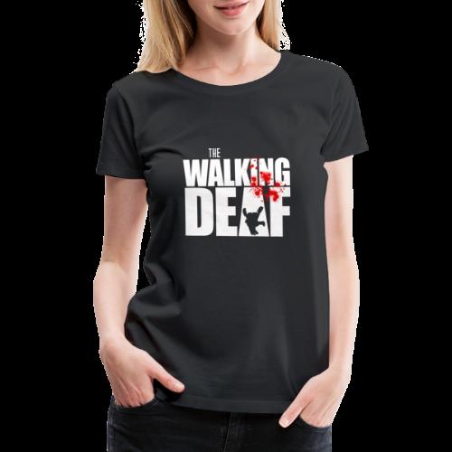 The Walking Deaf - Women's Premium T-Shirt