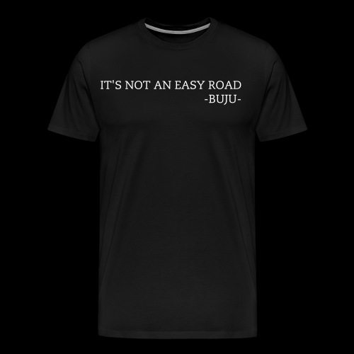 IT'S NOT AN EASY ROAD - Men's Premium T-Shirt