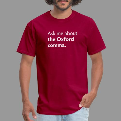 Ask me about the Oxford comma - Men's T-Shirt