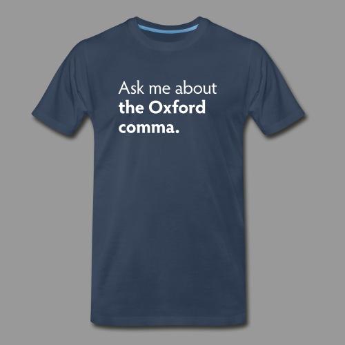 Ask me about the Oxford comma - Men's Premium T-Shirt