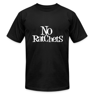 No Ratchets Tee - Men's T-Shirt by American Apparel