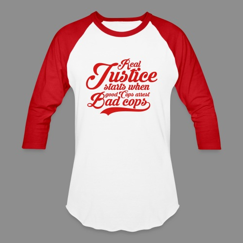 Real Justice Starts When Good Cops Arrest Bad Cops Long Sleeve Baseball Tee - Baseball T-Shirt