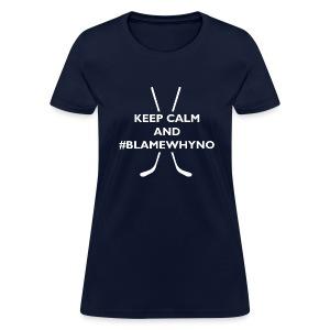 #BlameWhyno (Women) - Women's T-Shirt