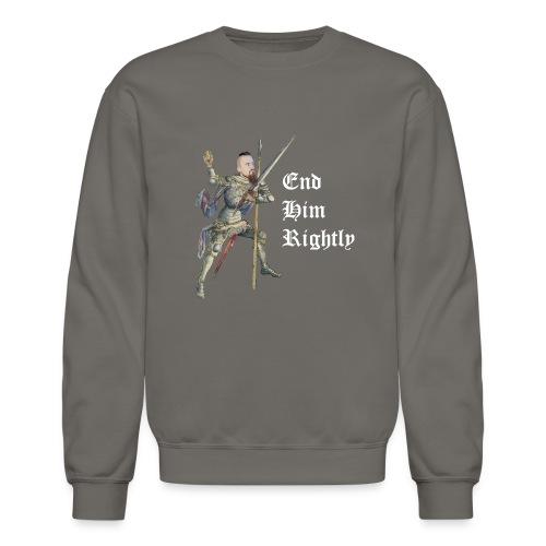 End Him Rightly - Crewneck Sweatshirt - Crewneck Sweatshirt