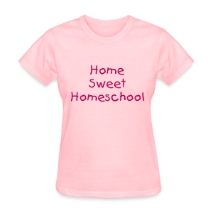 Home Sweet Homeschool- Adult - Women's T-Shirt