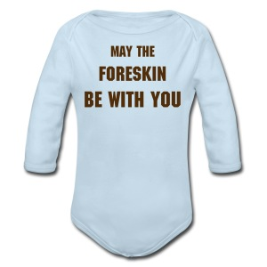 MAY THE FORESKIN BE WITH YOU [Text Change Available] - Long Sleeve Baby Bodysuit
