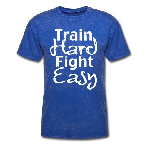 Train Hard Fight Easy MMA - Men's T-Shirt