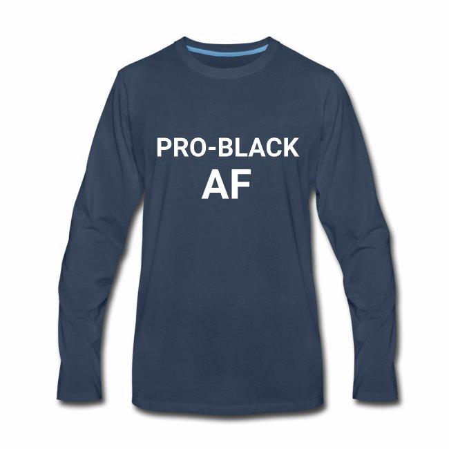 Pro-Black AF Men's Long Sleeve Tee
