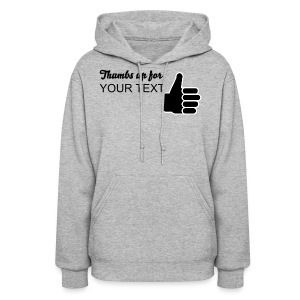 Thumbs up for  - Women's Hoodie