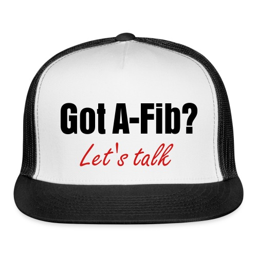 Got A-Fib? Let's Talk! - Trucker Cap