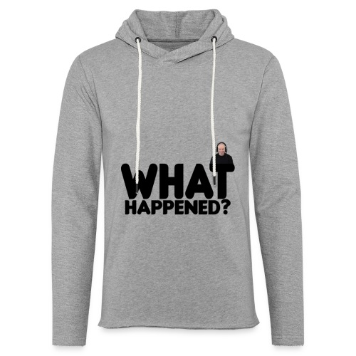 What Happened Unisex Lightweight Terry Hoodie - Unisex Lightweight Terry Hoodie