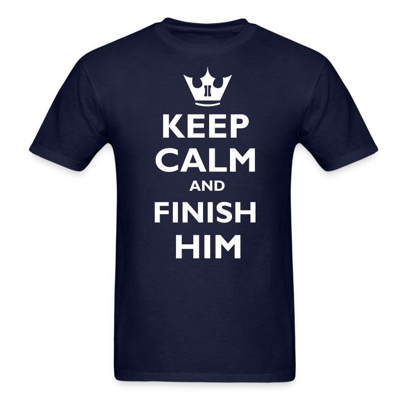 keep calm finish him  - Men's T-Shirt