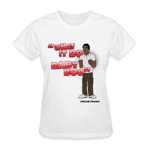 Tyrone What It Do Baby Boo Shirt - Women's T-Shirt