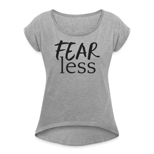 FEARLESS Bosslady Entrepreneur Woman - Women's Roll Cuff T-Shirt