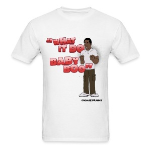 Tyrone What It Do Baby Boo Shirt - Men's T-Shirt