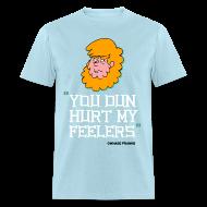T-Shirts ~ Men's T-Shirt ~ Billy You Dun Hurt My Feelers Shirt