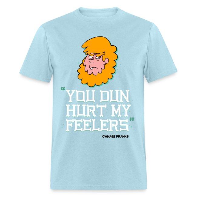Billy You Dun Hurt My Feelers Shirt