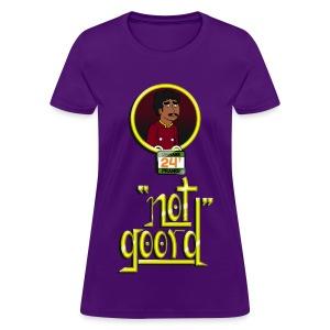 Rakesh Not Goord Shirt - Women's T-Shirt