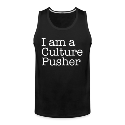 I AM A CULTURE PUSHER - Men's Premium Tank