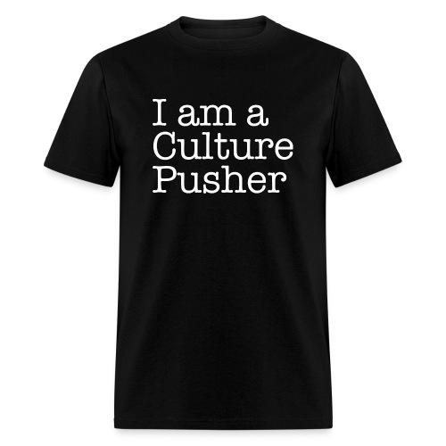 I AM A CULTURE PUSHER - Men's T-Shirt