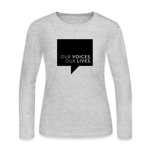 Our Voices. Our Lives. Logo Womens Long Sleeve Tee - Women's Long Sleeve Jersey T-Shirt