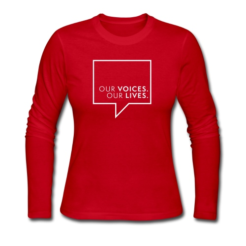 Our Voices. Our Lives. Logo Lines Womens Long Sleeve Tee - Women's Long Sleeve Jersey T-Shirt