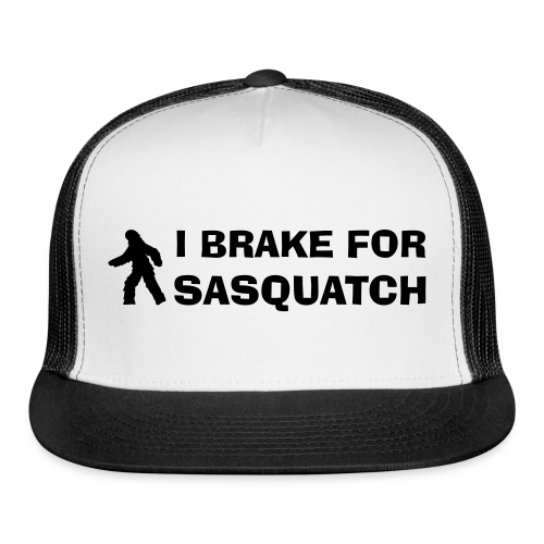 I Brake for Sasquatch Bigfoot Trucker Cap - Trucker Cap
