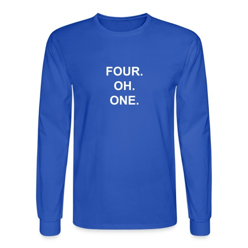 Four. Oh. One. - Men's Long Sleeve T-Shirt