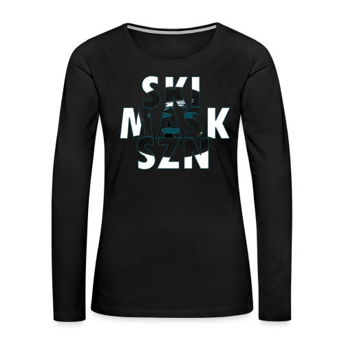 Women's  Ski Mask SZN Face Long Sleeve Tee - Women's Premium Long Sleeve T-Shirt