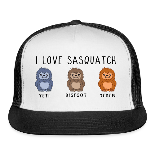 I Love Sasquatch Bigfoot Yeti Bigfoot Yeren Trucker Cap - Trucker Cap