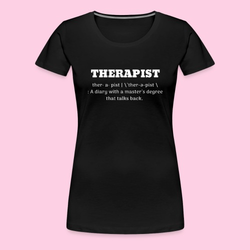 Therapist Definition Shirt - Women's Premium T-Shirt