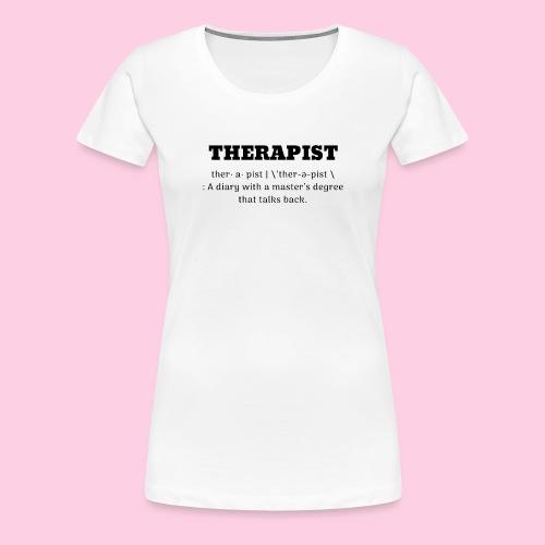 Therapist Definition tee (Black Font) - Women's Premium T-Shirt