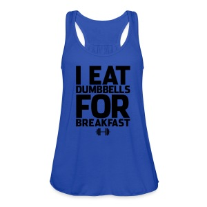 Dumbbells for breakfast | Women's Flowy Tank - Women's Flowy Tank Top by Bella