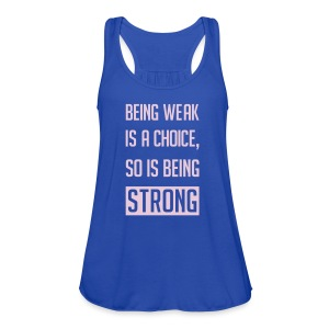 Being Strong | Women's Flowy Tank - Women's Flowy Tank Top by Bella