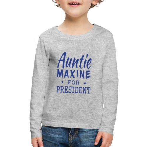 Auntie Maxine for President Kids Long Sleeve Premium T-shirt - Kids' Premium Long Sleeve T-Shirt
