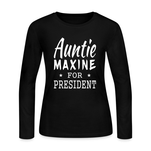 Auntie Maxine for President Womens Long Sleeve Black T-shirt - Women's Long Sleeve Jersey T-Shirt