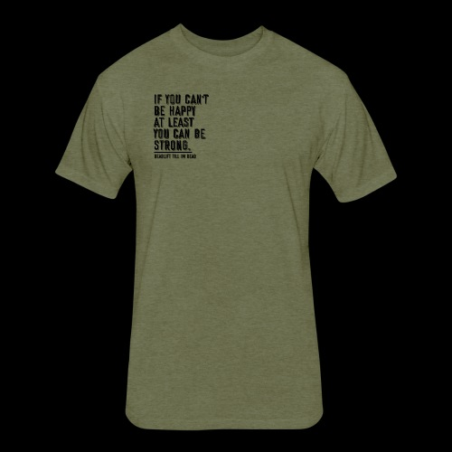FIGHT WEAKNESS with STRENGTH - Fitted Cotton/Poly T-Shirt by Next Level