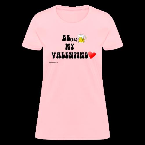 Be(er) My Valentine Women's T-Shirt - Women's T-Shirt