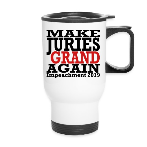 Make Juries Grand Again travel mug - Travel Mug