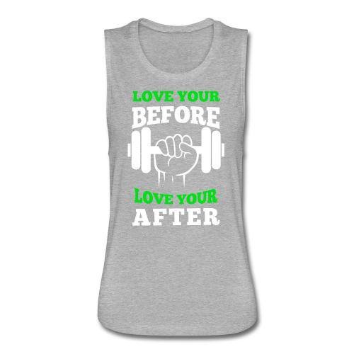 Love Your Before Muscle Tank - Women's Flowy Muscle Tank by Bella