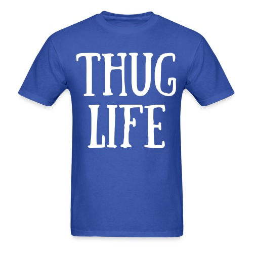 THUG LIFE Blue shirt - Men's T-Shirt