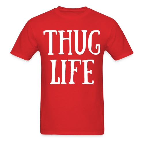 THUG LIFE Red shirt - Men's T-Shirt