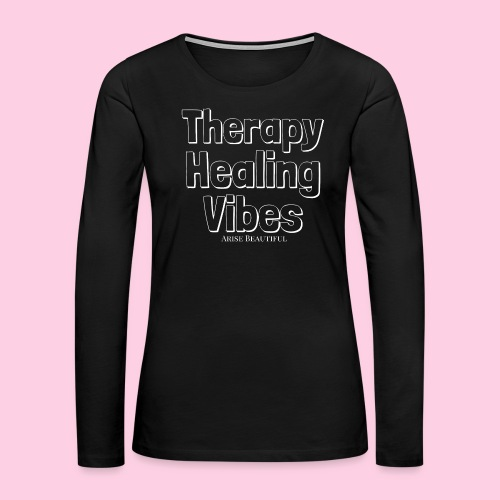 Healing Vibes Long Sleeve Tee - Women's Premium Long Sleeve T-Shirt