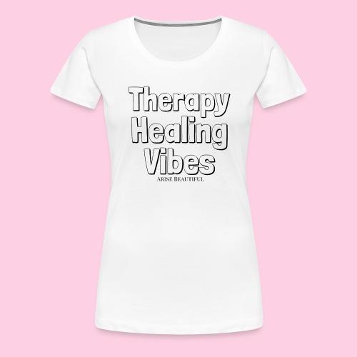 Healing Vibes Tee  - Women's Premium T-Shirt