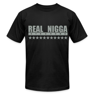 Real Nigga Syndrome Tee - Men's T-Shirt by American Apparel