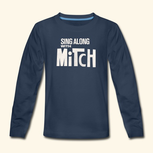 Sing Along With Mitch kids T-Shirt - Kids' Premium Long Sleeve T-Shirt