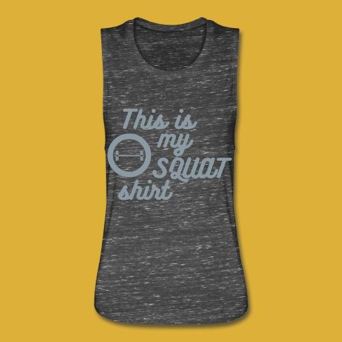 My Squat Shirt - Women's Flowy Muscle Tank by Bella