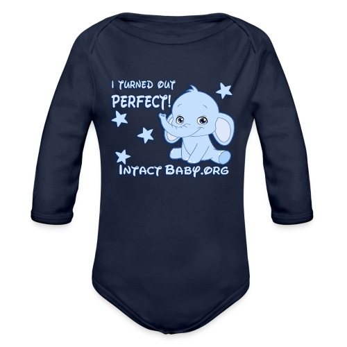 I turned out perfect! - Organic Long Sleeve Baby Bodysuit