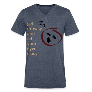 get drowsy t-shirt - Men's V-Neck T-Shirt by Canvas